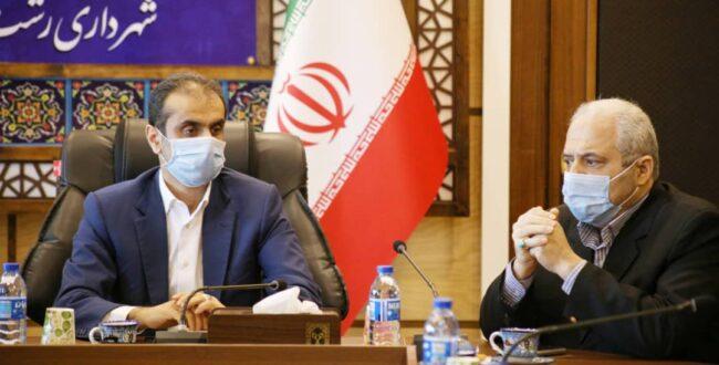 شهردار رشت در نشست با نائب رئیس اتاق اصناف کشور: نگاه شهرداری به اصناف کسب درآمد نیست